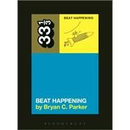 Beat Happening's Beat Happening by Parker, Bryan C., 9781628929270