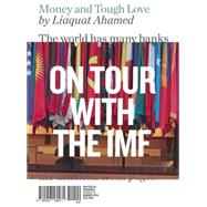Money and Tough Love On Tour with the IMF by Ahamed, Liaquat ; Reed, Eli, 9780956569271