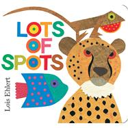 Lots of Spots by Ehlert, Lois; Ehlert, Lois, 9781442489271