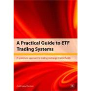 A Practical Guide to Etf Trading Systems by Garner, Anthony, 9781906659271