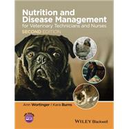 Nutrition and Disease Management for Veterinary Technicians and Nurses by Wortinger, Ann, 9781118509272