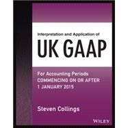 Interpretation and Application of UK GAAP by Collings, Steven, 9781118819272