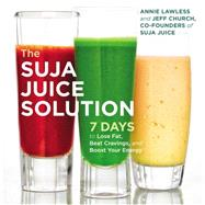 The Suja Juice Solution by Lawless, Annie; Church, Jeff, 9781455589272