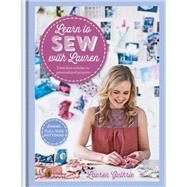 Learn to Sew With Lauren: From First Stitches to Personalized Projects by Guthrie, Lauren, 9781845339272