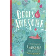 Drops of Awesome: The You're-more-awesome-than-you-think Journal by Thompson, Kathryn, 9781939629272