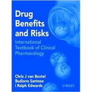 Drug Benefits and Risks : International Textbook of Clinical Pharmacology by van Boxtel, Chris J.; Santoso, Budiono; Edwards, I. Ralph, 9780471899273