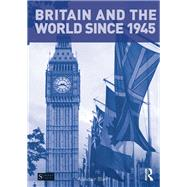 Britain and the World since 1945 by Blair; Alasdair, 9781138779273