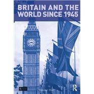 Britain and the World since 1945 by Blair; Alasdair, 9781138779273