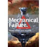 Mechanical Failure by Zieja, Joe, 9781481459273
