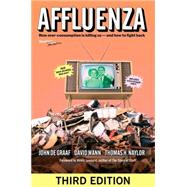 Affluenza by De Graaf, John; Wann, David; Naylor, Thomas H., 9781609949273