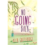 No Going Back by Gutteridge, Alex, 9781848779273