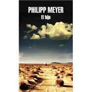 El hijo  / The Son by Meyer, Philipp, 9788439729273