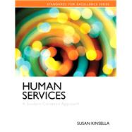 Human Services A Student-Centered Approach by Kinsella, Susan, 9780205879274