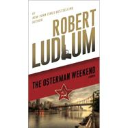 The Osterman Weekend by Ludlum, Robert, 9780345539274