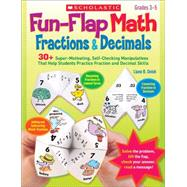 Fun-Flap Math: Fractions & Decimals 30+ Super-Motivating, Self-Checking Manipulatives That Help Students Practice Fraction and Decimal Skills by Onish, Liane, 9780545209274