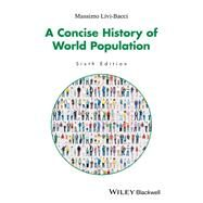 A Concise History of World Population by Livi-Bacci, Massimo, 9781119029274