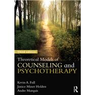 Theoretical Models of Counseling and Psychotherapy by Fall; Kevin A., 9781138839274