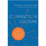Connection Culture by Stallard, Michael Lee; Pankau, Jason (CON); Stallard, Katharine P. (CON), 9781562869274