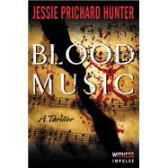 Blood Music: A Thriller by Hunter, Jessie Prichard, 9780062389275