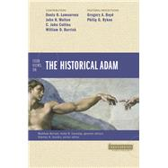 Four Views on the Historical Adam by Lamoureux, Denis O.; Walton, John H.; Collins, C. John; Barrick, William; Boyd, Gregory A., 9780310499275