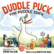 Duddle Puck by Wilson, Karma; Hall, Marcellus, 9781442449275