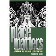 Place Matters: Metropolitics for the Twenty-first Century by Dreier, Peter; Mollenkopf, John; Swanstrom, Todd, 9780700619276