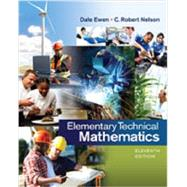 Student Solutions Manual for Ewen/Nelson's Elementary Technical Mathematics, 11th by Ewen, Dale; Nelson, C. Robert, 9781285199276