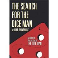 The Search for the Dice Man by Rhinehart, Luke, 9781618689276