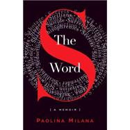 The S Word: A Memoir About Secrets by Milana, Paolina, 9781631529276