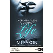 A Creative Guide to Getting a Life by Eason, M. J., 9781786519276
