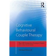Cognitive Behavioural Couple Therapy: Distinctive Features by Worrell; Michael, 9780415729277