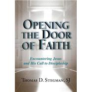 Opening the Door of Faith by Stegman, Thomas D., 9780809149278