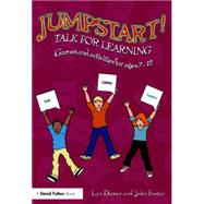 Jumpstart! Talk for Learning: Games and activities for ages 7-12 by Dawes; Lyn, 9781138899278