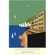 The Walnut Mansion by Jergovic, Miljenko; Dickey, Stephen M.; Pavetic-dickey, Janja, 9780300179279