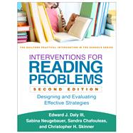 Interventions for Reading Problems, Second Edition Designing and Evaluating Effective Strategies by Daly , Edward J.; Neugebauer, Sabina; Chafouleas, Sandra M.; Skinner, Christopher H., 9781462519279