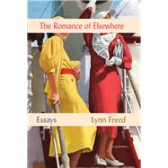 The Romance of Elsewhere Essays by Freed, Lynn, 9781619029279