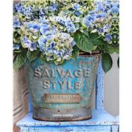 Country Living Salvage Style Decorate with Vintage Finds by Unknown, 9781588169280