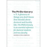 The Phdictionary by Childress, Herb, 9780226359281