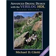 Advanced Digital Design with the Verilog HDL by Ciletti, Michael D., 9780136019282