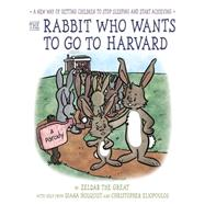 The Rabbit Who Wants to Go to Harvard by Holquist, Diana; Eliopoulos, Christopher, 9780399539282