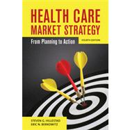 Health Care Market Strategy: From Planning to Action by Hillestad, Steven G., 9780763789282