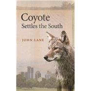 Coyote Settles the South by Lane, John, 9780820349282