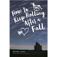 How to Keep Rolling After a Fall by Cozzo, Karole, 9781250079282