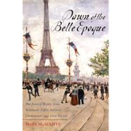Dawn of the Belle Epoque by Mcauliffe, Mary, 9781442209282