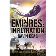 Empires: Infiltration by Deas, Gavin, 9780575129283