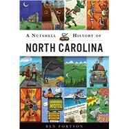 A Nutshell History of North Carolina by Fortson, Ben, 9781467119283