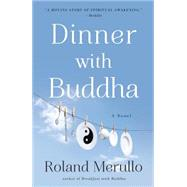 Dinner With Buddha by Merullo, Roland, 9781565129283