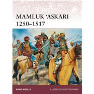Mamluk 'Askari 1250–1517 by Nicolle, David; Dennis, Peter, 9781782009283