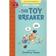 Benny and Penny in the Toy Breaker by HAYES, GEOFFREYHAYES, GEOFFREY, 9781935179283