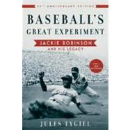 Baseball's Great Experiment Jackie Robinson and His Legacy by Tygiel, Jules, 9780195339284
